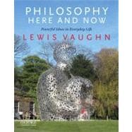 Philosophy Here and Now Powerful Ideas in Everyday Life,9780199765225