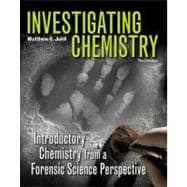 Investigating Chemistry Introductory Chemistry From A Forensic Science Perspective,9781429255226