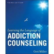 Learning the Language of Addiction Counseling, 3rd Edition,9780470505236