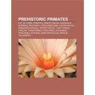 Prehistoric Primates : List of Fossil Primates, Oreopithecus..., 9781157265238  