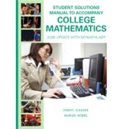 Student Solutions Manual for College Mathematics : 2009 Update with MyMathLab,9780135025239