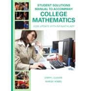Student Solutions Manual for College Mathematics : 2009 Update with MyMathLab