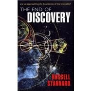 The End of Discovery; Are We Approaching the Boundaries of t..., 9780199585243  