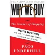 Why We Buy : The Science of Shopping--Updated and Revised for the Internet, the Global Consumer, and Beyond,9781416595243
