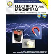 Electricity and Magnetism: Static Electricity, Current Electricity, and Magnets: Middle/Upper Grades,9781580375252
