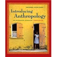 Introducing Anthropology : An Integrated Approach,9780073405254