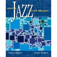 Essential Jazz : The First 100 Years