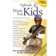 Tipbook Music for Kids and Teens: A Guide for Partents and C..., 9781423465263  