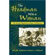 The Headman Was a Woman: The Gender Egalitarian Batek of Malaysia,9781577665267