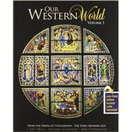 Our Western World: From the Dawn of Civilization - the Early Modern Age,9781465225276