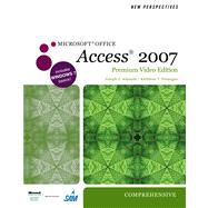 New Perspectives on Microsoft Office Access 2007, Comprehensive, Premium Video Edition
