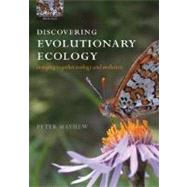 Discovering Evolutionary Ecology; Bringing Together Ecology and Evolution