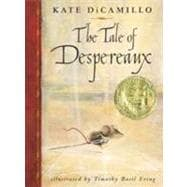 Tale of Despereaux : Being the Story of a Mouse, a Princess,..., 9780763625290