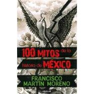100 mitos de la historia de Mexico / 100 Myths of the Histor..., 9786071105295