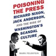 Poisoning the Press : Richard Nixon, Jack Anderson, and the ..., 9780374235307  