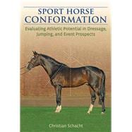 Sport Horse Conformation : Evaluating Athletic Potential in ..., 9781570765308