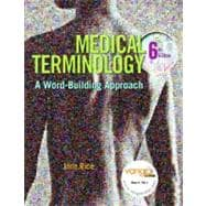 Medical Terminology : A Word-Building Approach