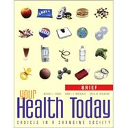 Your Health Today : Choices in a Changing Society, Brief with PowerWeb