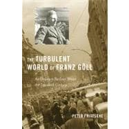 The Turbulent World of Franz G?ll: An Ordinary Berliner Wr..., 9780674055315  
