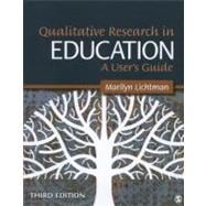 Qualitative Research in Education : A User's Guide,9781412995320