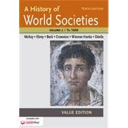 A History of World Societies Value, Volume I: To 1600 by McKay, John P.