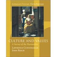 Culture and Values : A Survey of the Humanities (Alternate Edition with InfoTrac)
