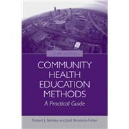 Community Health Education Methods : A Practical Guide,9780763755331
