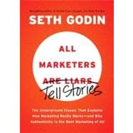 All Marketers Are Liars : The Underground Classic That Expla..., 9781591845331