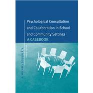 Psychological Consultation and Collaboration : A Casebook