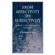 From Affectivity to Subjectivity : Husserl's Phenomenology R..., 9780230535336