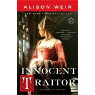 Innocent Traitor : A Novel of Lady Jane Grey,9780345495341