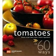 Tomatoes in 60 Ways: Great Recipe Ideas With a Classic Ingre..., 9789812615350  