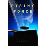 Rising Force : The Magic of Magnetic Levitation, 9780674055353  