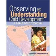 Observing and Understanding Child Development A Child Study Manual,9781418015367