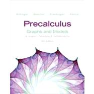Precalculus Graphs and Models plus Graphing Calculator Manual Plus NEW MyMathLab -- Access Card Package,9780321845382
