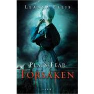 Plain Fear: Forsaken : A Novel, 9781402255403  