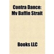 Contra Dance : Mv Baffin Strait, 9781156295410  