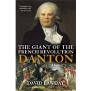 The Giant of the French Revolution; Danton, A Life, 9780802145413  