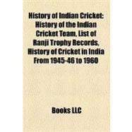 History of Indian Cricket : History of the Indian Cricket Te..., 9781156495414  