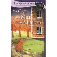 The Cat, the Mill and the Murder A Cats in Trouble Mystery