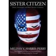 Sister Citizen : Shame, Stereotypes, and Black Women in Amer..., 9780300165418
