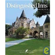 Distinguished Inns of North America : A Collection of the Fi..., 9781933415420