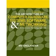 The Architecture of Computer Hardware and System Software: An Information Technology Approach, 4th Edition,9780471715429