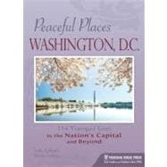 Peaceful Places: Washington, D.C.; 114 Tranquil Sites in the..., 9780897325448