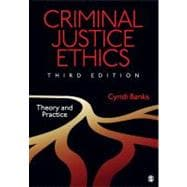 Criminal Justice Ethics : Theory and Practice,9781412995450
