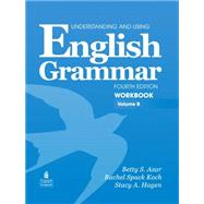 Understanding and Using English Grammar Workbook B (with Answer Key),9780132415453