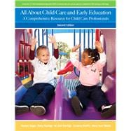 All about Child Care and Early Education : A Comprehensive Resource for Child Care Professionals,9780132655453