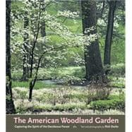 The American Woodland Garden: Capturing the Spirit of the De..., 9780881925456