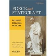 Force and Statecraft Diplomatic Challenges of Our Time,9780195395464