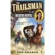 Trailsman #363 : Death Devil,9780451235466